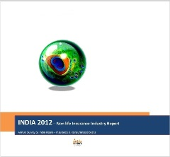 INDIA 2012 - Non Life Insurance Industry Report